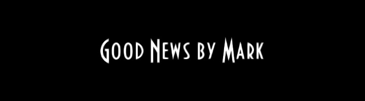 Good News by Mark